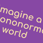 What would a non-mononormative world look like?