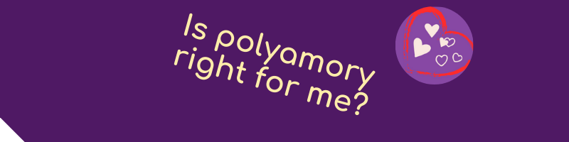 is polyamory right for me?