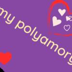 Why am I polyamorous?